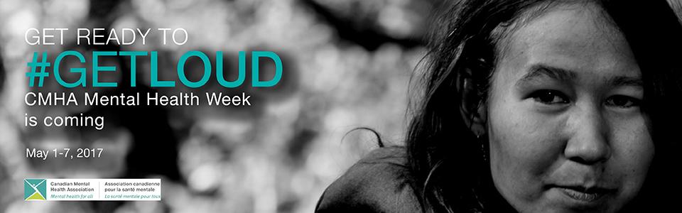 Get Ready to Get Loud for CMHA Mental Health Week