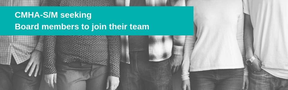 CMHA-S/M seeking Board Members to join their team!
